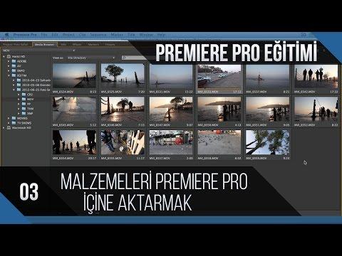 Premiere Pro Eğitimi 03 - Malzemeleri Premiere Pro'nun Içine Aktarmak