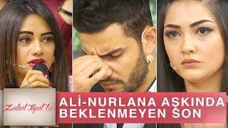Zuhal Topal'la 207. Bölüm (HD) | Ali - Nurlana Aşkı Bitti mi?