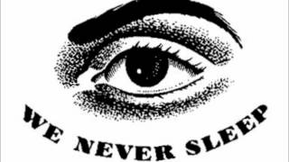 We Never Sleep - The War Against Sleep