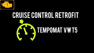 Cruise Control Retofit VW T5 Tempomat VW T5 2004 , How to retrofit cruise control on VW T5