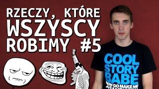 Rzeczy, które wszyscy robimy #5 - Cięty Vlog (Jacek Makarewicz)