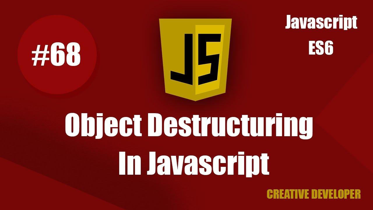 Object Destructurig In Javascript (Es6) || Es6 Tutorial