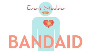 ~Bandaid~ An original song by Everis Stodder