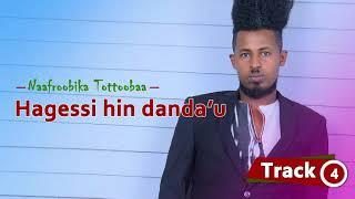 Oromo Music: Nafroobika Tottobaa (Hagessi Hind Danda