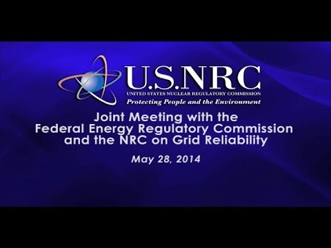 Joint Public Meeting of the Federal Energy Regulatory Commission and the NRC on Grid Reliability