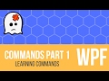 C# WPF - Commands [Part 1 Intro + Singular Commands]