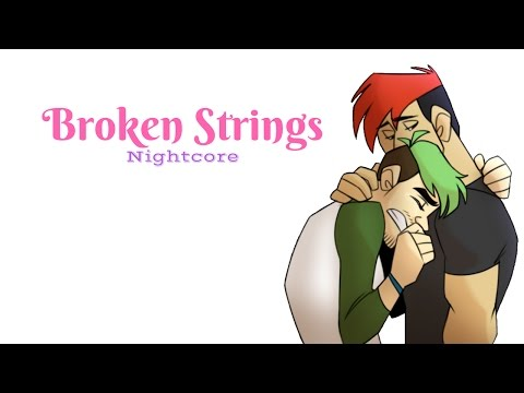BROKEN STRINGS | Nightcore