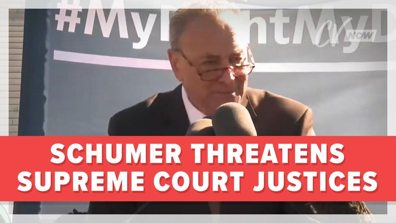 Schumer Threatens Supreme Court Justices