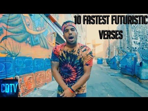 10 Fastest Futuristic Verses Of All Time