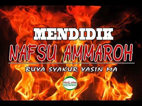 CARA MENDIDIK NAFSU AMMAROH, Buya Syakur Yasin MA Terbaru 142