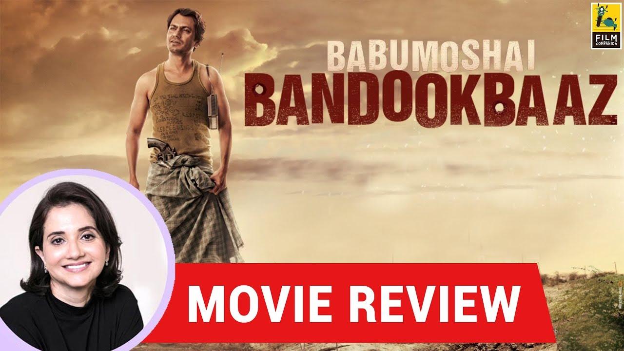Anupama Chopra's Movie Review Of Babumoshai Bandookbaaz