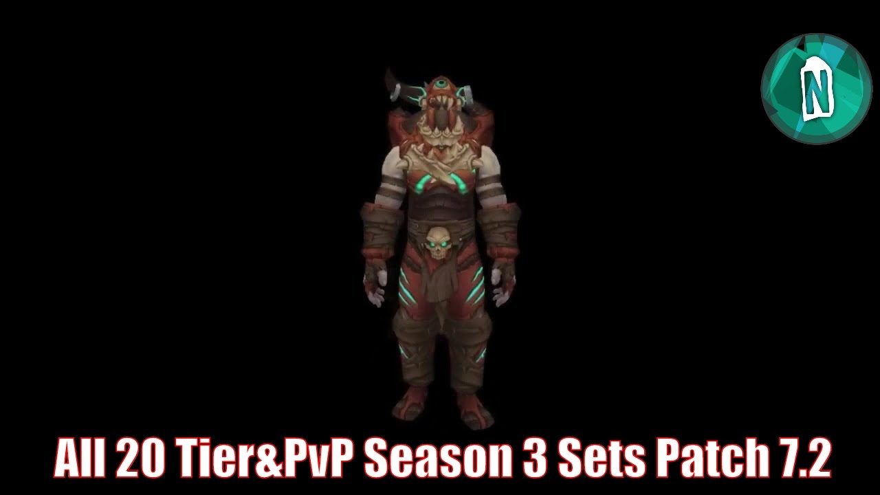 All 20 Tier Sets And Pvp Legion Season 3 Sets Patch 7 2 Wow Legion