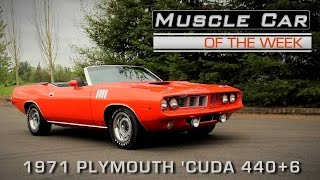 Muscle Car Of The Week Video Episode #155: 1971 Plymouth 'Cuda 440+6