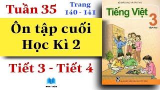 Tiếng Việt Lớp 3   Tuần 35   ÔN TẬP CUỐI HỌC KÌ 2   Tiết 3 - Tiết 4   Trang 140 - 141