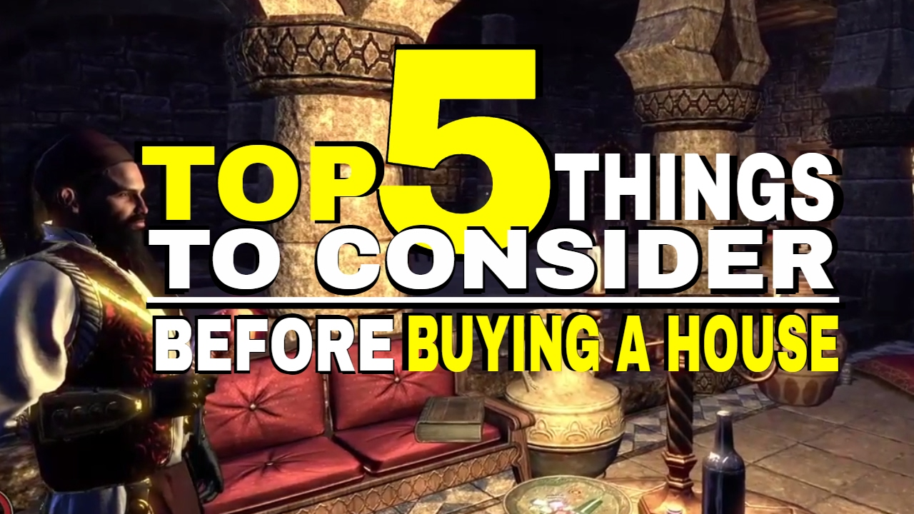 Eso 5 things to consider before buying a house for Things to do when buying a house