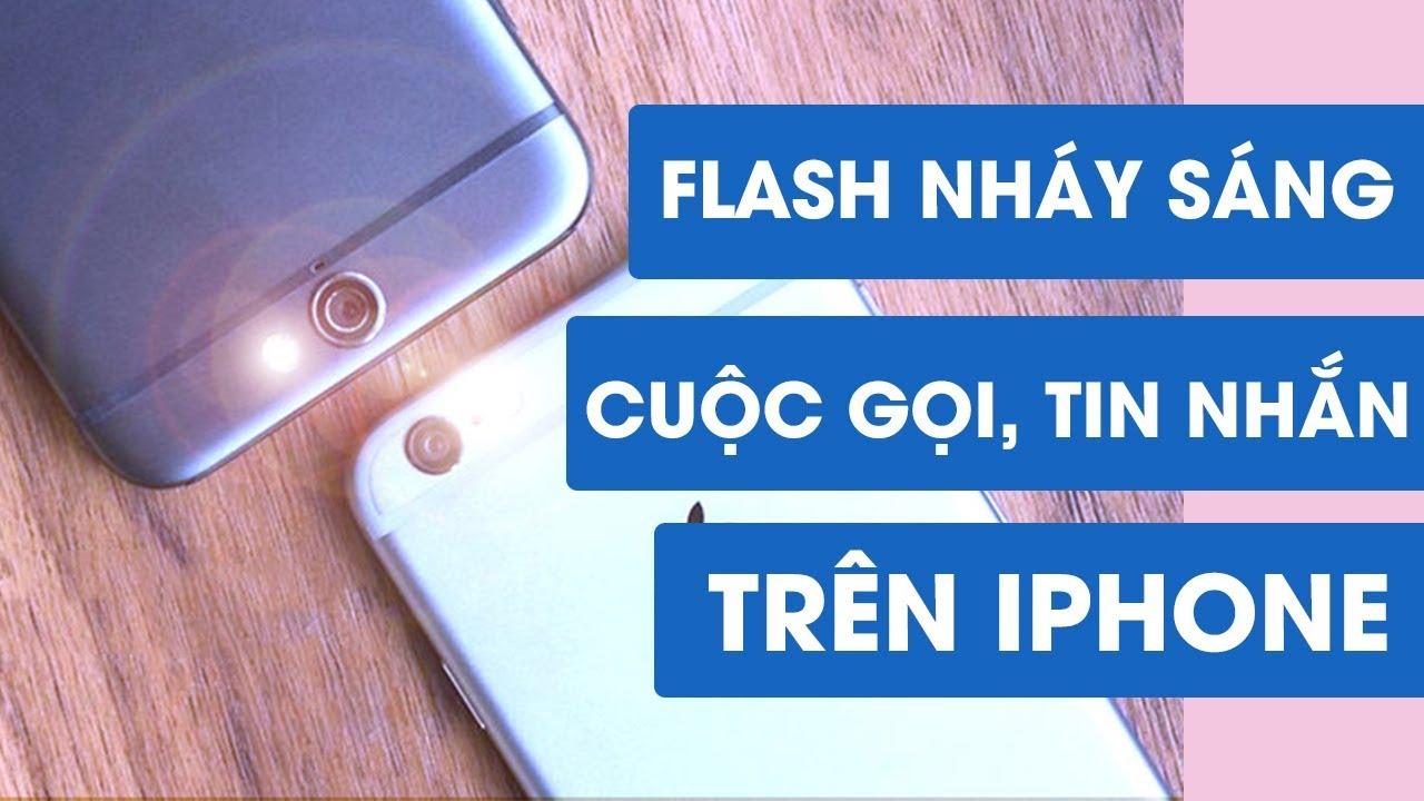 Cách làm đèn flash nháy sáng khi có cuộc gọi, tin nhắn trên điện thoại iPhone
