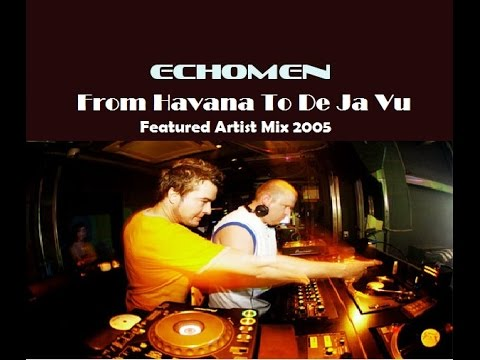 Echomen - From Havana To De Ja Vu ᴴᴰ
