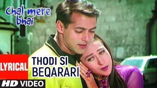 Thodi Si Beqarari Lyrical Video Song   Chal Mere Bhai   Sanjay Dutt, Salman Khan, Karishma Kapoor
