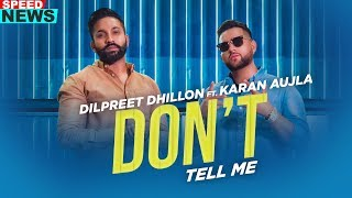 News | Don't Tell Me | Dilpreet Dhillon | Karan Aujla | Gurlej Akhtar | Desi Crew | Coming Soon