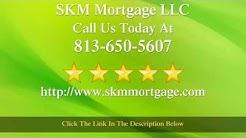 Best Mortgage Tampa SKM Mortgage LLC  Refinance Tampa Reviews