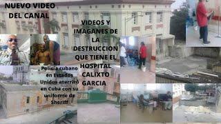 FOTOS Y VIDEOS DE LA DESTRUCCION QUE TIENE EL HOSPITAL CALIXTO GARCIA,CLANDESTINO VUELVE A LA CARGA.