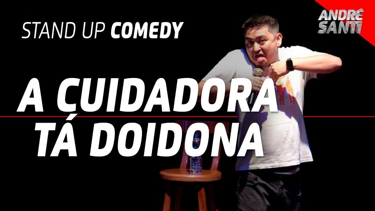 A CUIDADORA TÁ ON FIRE | André Santi | Stand Up Comedy