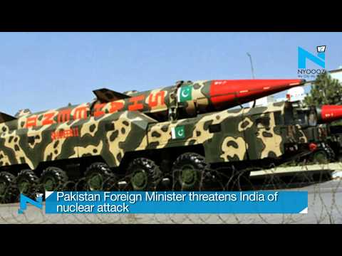 Pakistan Foreign Minister threatens India of nuclear attack