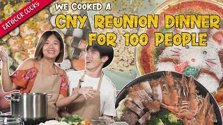 We Cooked a CNY Reunion Dinner for 100 People | Eatbook Cooks | EP 10