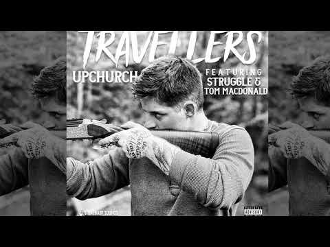 Upchurch – Travelers (Lyrics) Ft. Tom Macdonald & Struggle Jennings