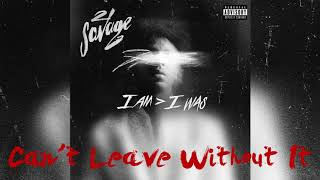 21 Savage - Can#39t Leave Without It I Am I Was Instrumental