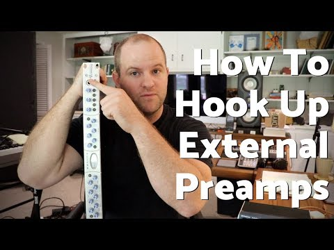 How and Why to Use External Preamps