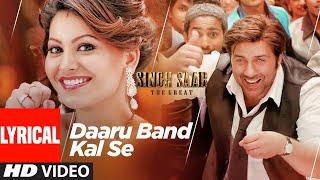 Daaru Band Kal Se (Lyrical) | Singh Saab The Great | Sunny Deol, Urvashi Rautela | Anand Raj Anand