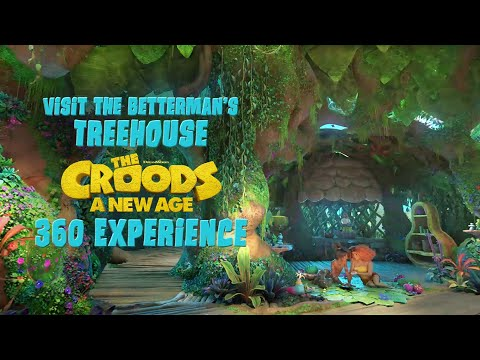 The Betterman's Treehouse 360 VR Experience - The Croods: A New Age