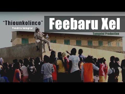 Féébarou Khél (Thiounkolinco) - Théatre Sénégalais