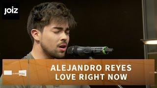 Alejandro Reyes - Love Right Now