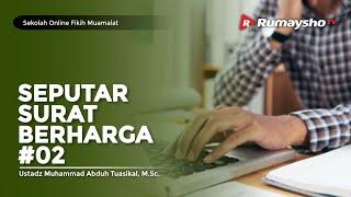 Sekolah Fikih Muamalah #74: Seputar Surat Berharga #02 (Sukuk, Deposito) - Ustadz M Abduh Tuasikal