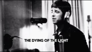 Noel Gallagher - The Dying Of The Light - Legendado • [BR | Studio]