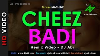 Cheez Badi Remix | DJ Abi | Machine | Mustafa & Kiara Advani | Udit Narayan & Neha Kakkar | HD Video
