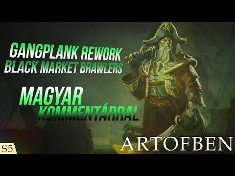 League of Legends l Black Market Brawlers l Gangplank Rework l w/ArtofBen I Magyar Kommentárral .