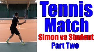 Simon vs 17 Year Old Student - Tennis Match - Top Tennis Training - Part Two