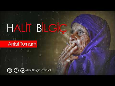 Halit Bilgiç - Anlat Turnam ( Official Audio  )