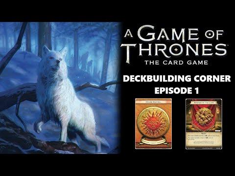 Game Of Thrones LCG: Deck Building Corner Episode #1 - Martell/Lanni