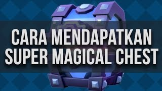 Cara Mendapatkan Super Magical Chest di Clash Royale