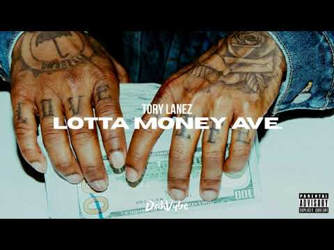 Tory Lanez Lotta Money Ave Youtube