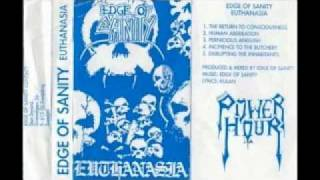 Edge of Sanity- Return of Consciousness/ Human Obliteration