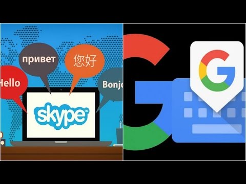 Skype expands real time translation feature, Google launches Gboard for Android