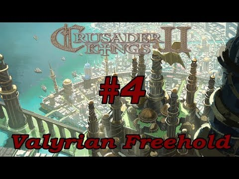 CK2 Game of Thrones | Valyrian Freehold | Archon Orys Ondoryen #4