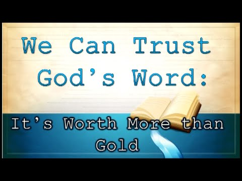 We Can Trust God's Word: It's Worth More Than Gold