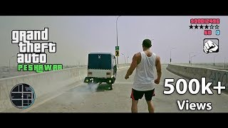 GTA - Grand Theft Auto Peshawar, Pakistan By Our Vines & Rakx Production