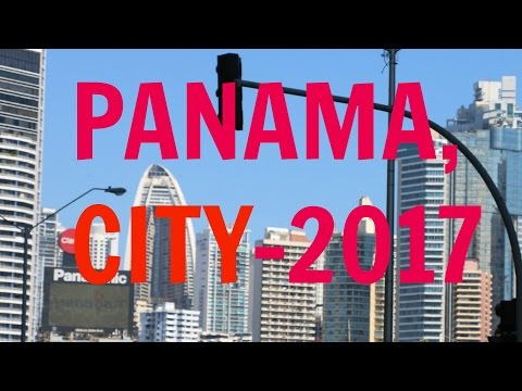 PANAMA CITY 2017 , Travel guide  !!!